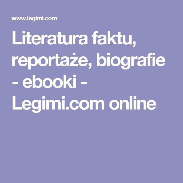 Literatura faktu, reportaże, biografie - ebooki - Legimi.com online