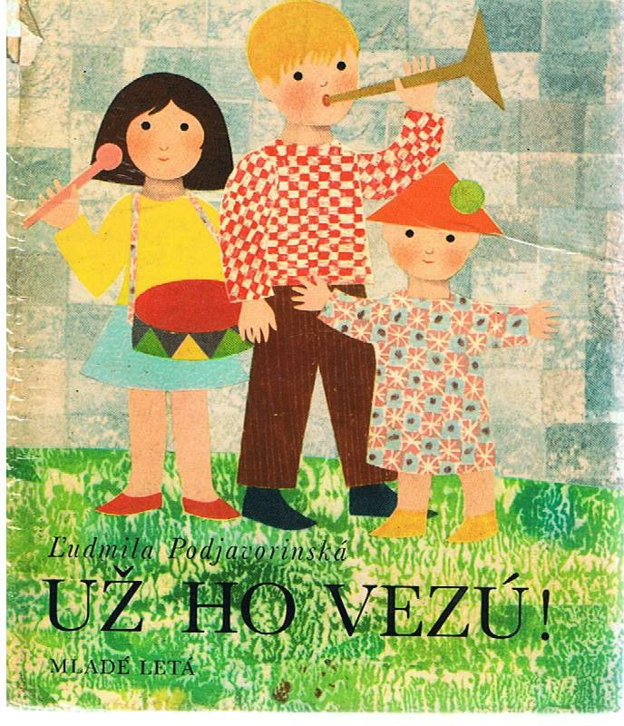 Už ho vezú ! Ľudmila Podjavorinská, ilustrácie Irena Tarasová,Czechoslovakian children's book illustrations
