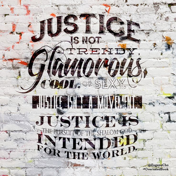 """""""Justice is not trendy, glamorous, cool, or sexy ... """" —Eugene Cho, from his new book #OverratedBook, available everywhere books are sold September 1, 2014. http://areyouoverrated.com"""