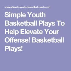 Simple Youth Basketball Plays To Help Elevate Your Offense! Basketball Plays!