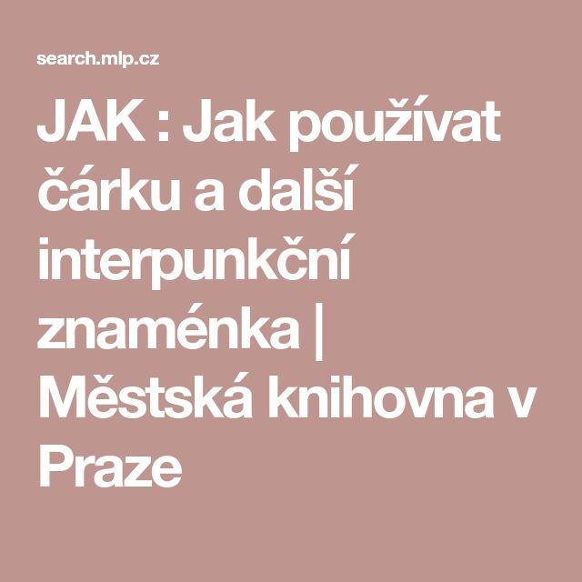 JAK : Jak používat čárku a další interpunkční znaménka | Městská knihovna v Praze