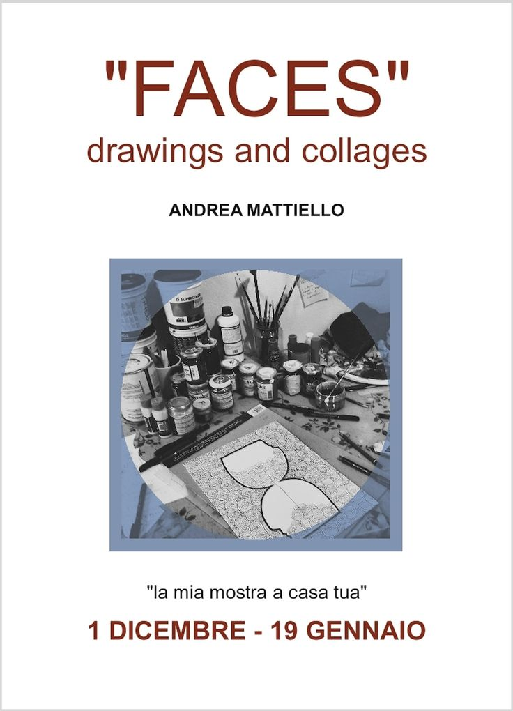 """andrea mattiello """"FACES"""" drawings and collages"""