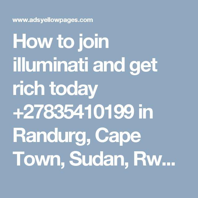 How to join illuminati and get rich today +27835410199 in Randurg, Cape Town, Sudan, Rwanda, Kigali, Pretoria, Johannesb Offer SOUTH AFRICA 2000 300
