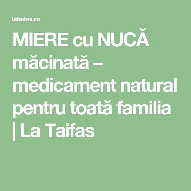 MIERE cu NUCĂ măcinată – medicament natural pentru toată familia | La Taifas