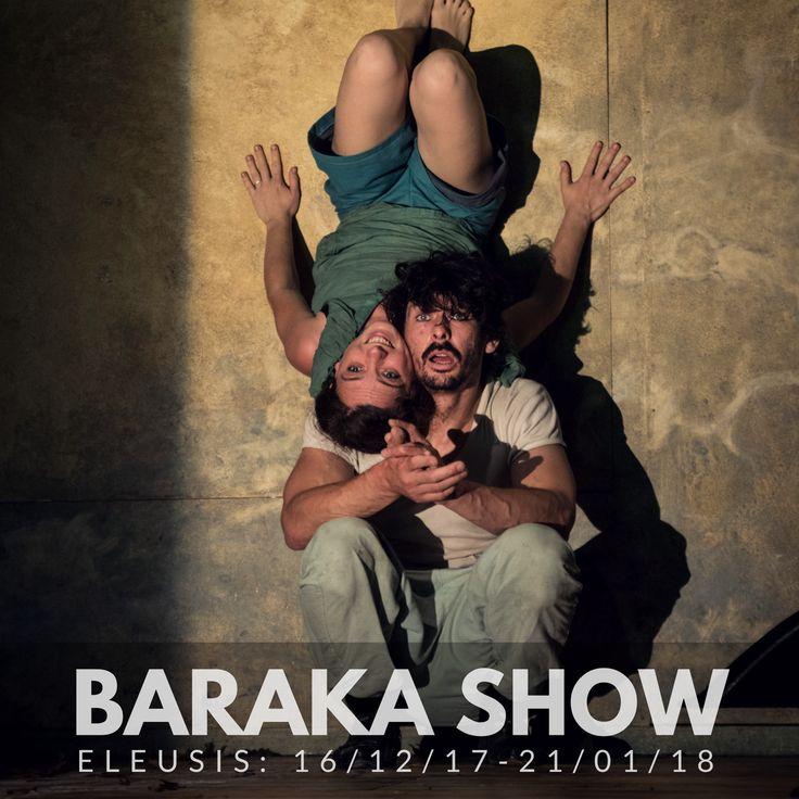 Παράσταση Θεάτρου-Τσίρκου Baraka: σύγχρονο τσίρκο, μουσική, δραματουργία, σωματικό θέατρο, εναέρια και επίγεια ακροβατική!  Στην Ελευσίνα, από τις 16 Δεκεμβρίου 2017 ως τις 21 Ιανουαρίου 2018, στο χώρο απέναντι από την Αντιπεριφέρεια Δυτικής Αττικής επί της οδού Ηρώων Πολυτεχνείου.  Συμπαραγωγή της 'Ελευσίνα 2021' με το Γαλλικό Ινστιτούτο Αθηνών #Baraka #circus #theatre #theater