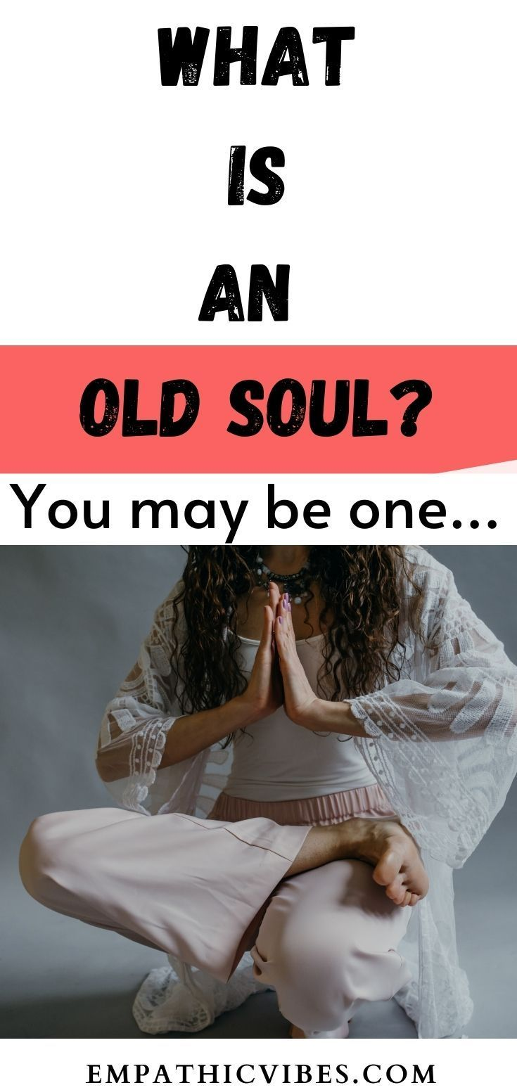 Spirituality What Is An Old Soul 10 Signs That You Are An Old Soul Find Out If You Are One In 2021 Old Soul Old Soul Quotes Soul
