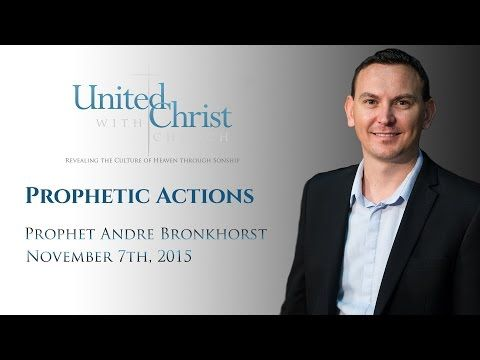 Taking Prophetic Actions by Andre Bronkhorst 11/07/2015 - YouTube