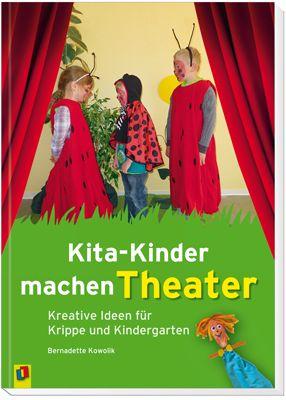 Kita-Kinder machen Theater – Kreative Ideen für Krippe und Kindergarten ++ Mit Ideen für Theateraufführungen zum #Sommerfest oder zu anderen Festen im Jahr. Kleine Improvisationsübungen für #Theater-Anfänger. Mit zahlreichen Bildern, die Anregungen für #Bühnenbild und #Verkleidung liefern. #Kita #Kindergarten