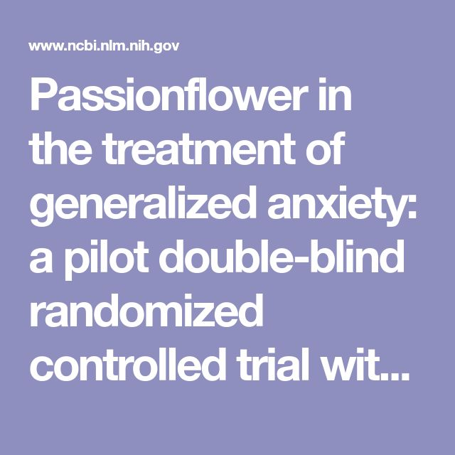 Passionflower in the treatment of generalized anxiety: a pilot double-blind randomized controlled trial with oxazepam. - PubMed - NCBI
