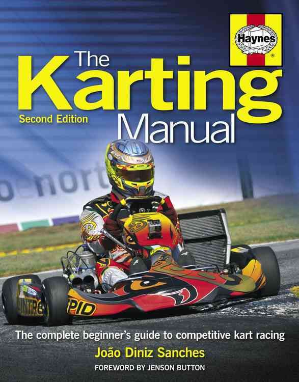 Haynes The Karting Manual: The Complete Beginner's Guide to Competitive Kart Racing (Hardcover)