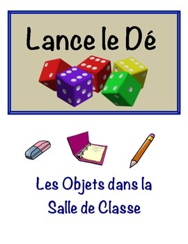 French Classroom Objects Speaking Activity for Small Groups (Dice)