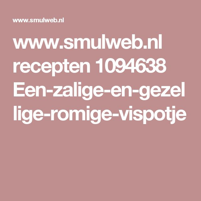www.smulweb.nl recepten 1094638 Een-zalige-en-gezellige-romige-vispotje