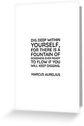 """Stoic Quotes – Dig deep within yourself, for ther…"