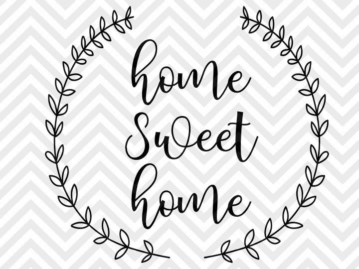 home sweet home designs. Home Sweet Laurel Wreath Farmhouse SVG and DXF EPS Cut File  PNG Vector Calligraphy Download Cricut Silhouette Best 25 vector ideas on Pinterest Building illustration
