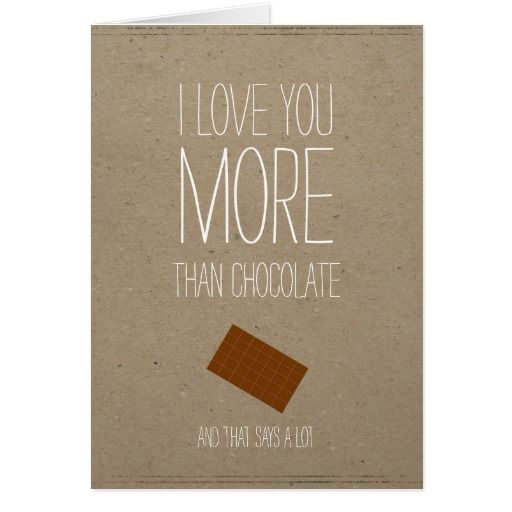 I love you more than Chocolate Valentines card