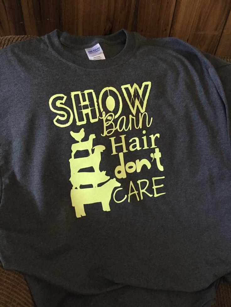Show Barn Hair...     Short Sleeve Tee  $25.00