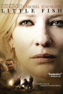 Little Fish (2005)    Director: Rowan Woods  Writer: Jacquelin Perske  Stars: Cate Blanchett, Sam Neill, Hugo Weaving   See full cast and crew