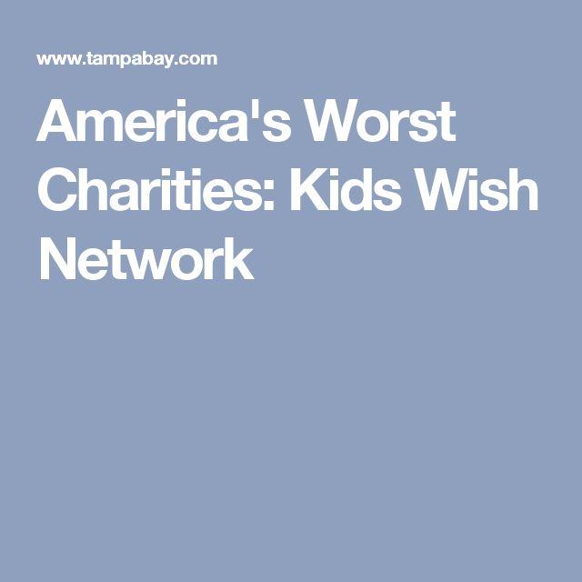 America's Worst Charities: Kids Wish Network