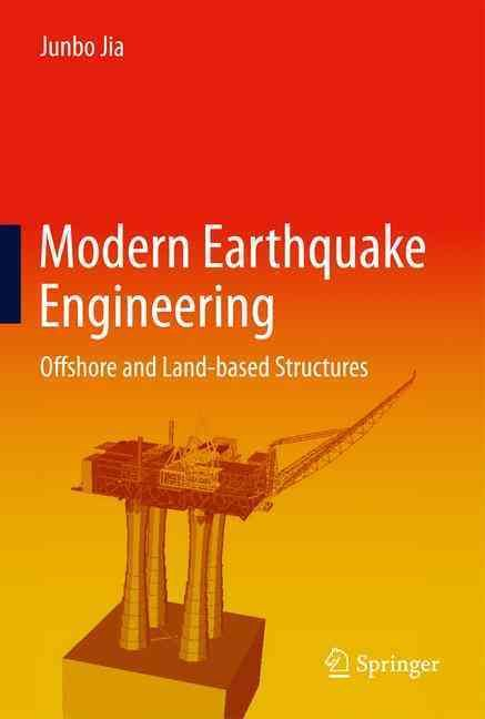 Modern Earthquake Engineering: Offshore and Land-based Structures