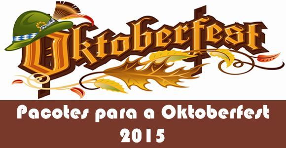 Pacote Oktoberfest 2015 em Blumenau #oktoberfest #pacotes #blumenau