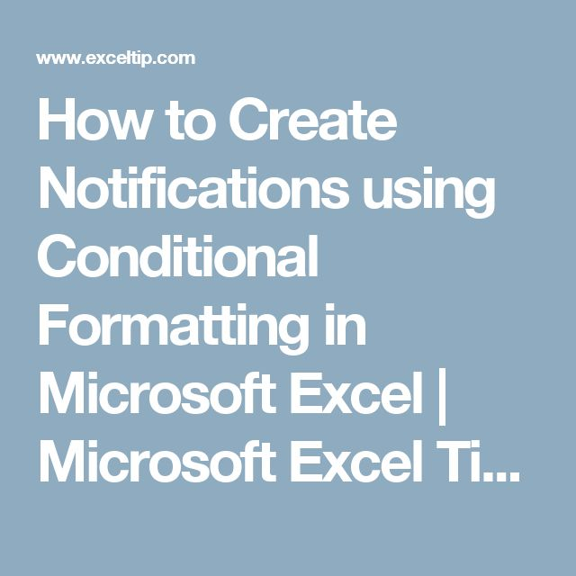 How to Create Notifications using Conditional Formatting in Microsoft Excel   Microsoft Excel Tips from Excel Tip .com / Excel Tutorial / Free Excel Help