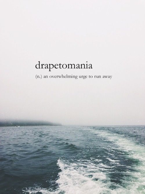 Came from the slave days, and was considered a medical disease which needed curing if a slave was wanting to escape. So, metaphorically speaking, this word can be used as a noun if you feel trapped and ache for escape.