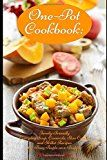 One-Pot Cookbook: Family-Friendly Everyday Soup, Casserole, Slow Cooker and Skillet Recipes for Busy People on a Budget: Dump Dinners and One-Pot Meals (Healthy Cooking and Cookbooks) - https://www.trolleytrends.com/?p=561595