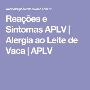 Reações e Sintomas APLV | Alergia ao Leite de Vaca | APLV