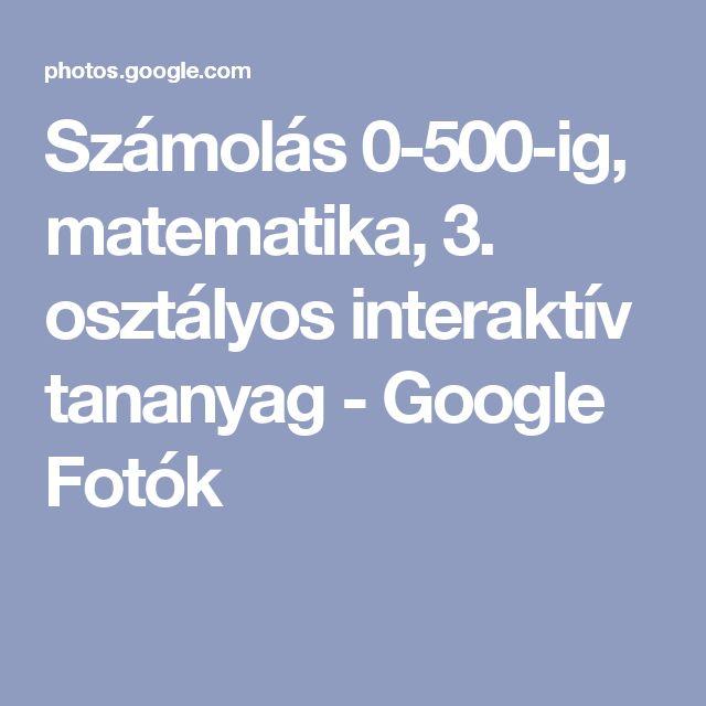 Számolás 0-500-ig, matematika, 3. osztályos interaktív tananyag - Google Fotók