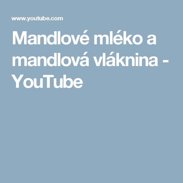 Mandlové mléko a mandlová vláknina - YouTube