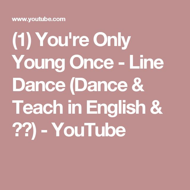(1) You're Only Young Once - Line Dance (Dance & Teach in English & 中文) - YouTube