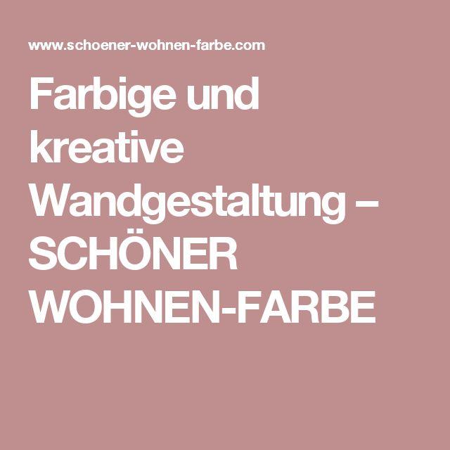 Farbige und kreative Wandgestaltung – SCHÖNER WOHNEN-FARBE