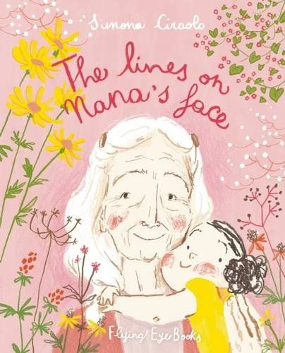 The Lines on Nana's Face by Simona Ciraolo…