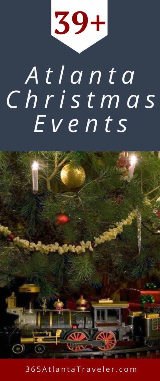 Christmas In Atlanta Find Dozens And Dozens Christmas Events Around Atlanta And We Promise To Add More Weekly As We Christmas Events Christmas Christmas Fun