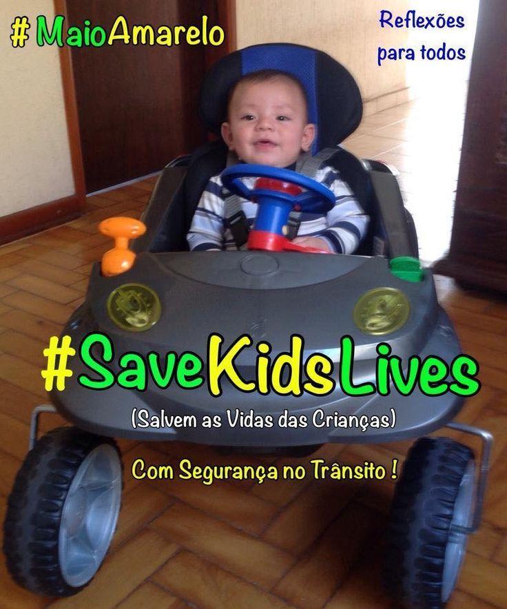 #MaioAmarelo (Movimento Global Pela Segurança no Trânsito) #SaveKidsLives (Salvem as Vidas das Crianças) Acesse a mensagem.  Participe, divulgue e compartilhe.