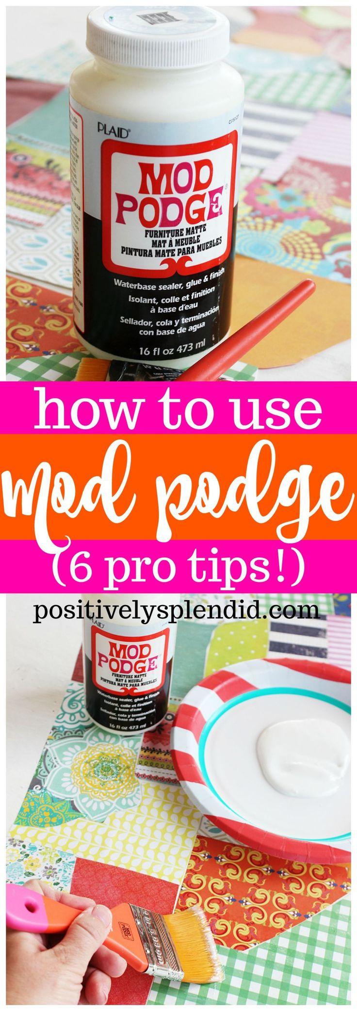 How to Use Mod Podge LIke a Pro - 6 Great Tips!