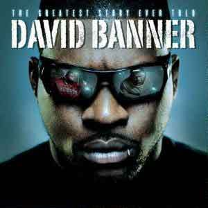 David Banner - The Greatest Story Ever Told  I think for the most part our generation is filled with a bunch of fucking cowards and I say that man because we beef amongst each other we kill and we shooting each other in our own hoods and bang eachother we won't bang cops ya know I'm saying? And one thing that these motherfuckers in America know they know we-they know we ain't gonna do shit  The Greatest Story Ever Told is an album from David Banner. It's an album that walks the line of…