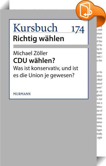 CDU wählen?    :  Die CDU war jedenfalls keine konservative Partei und wollte es auch nicht sein.