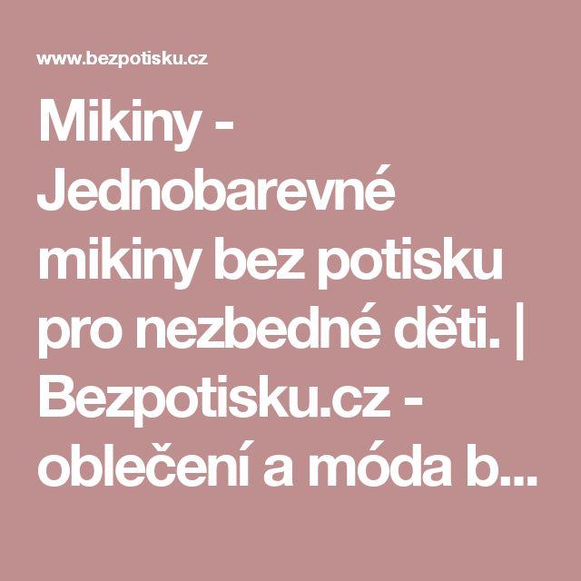 Mikiny - Jednobarevné mikiny bez potisku pro nezbedné děti. | Bezpotisku.cz - oblečení a móda bez potisku za rozumné ceny