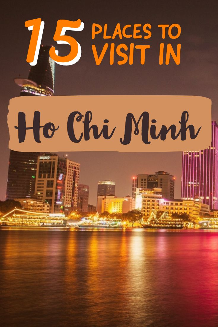 Interesting Places In Ho Chi Minh That You Should Visit In Vietnam