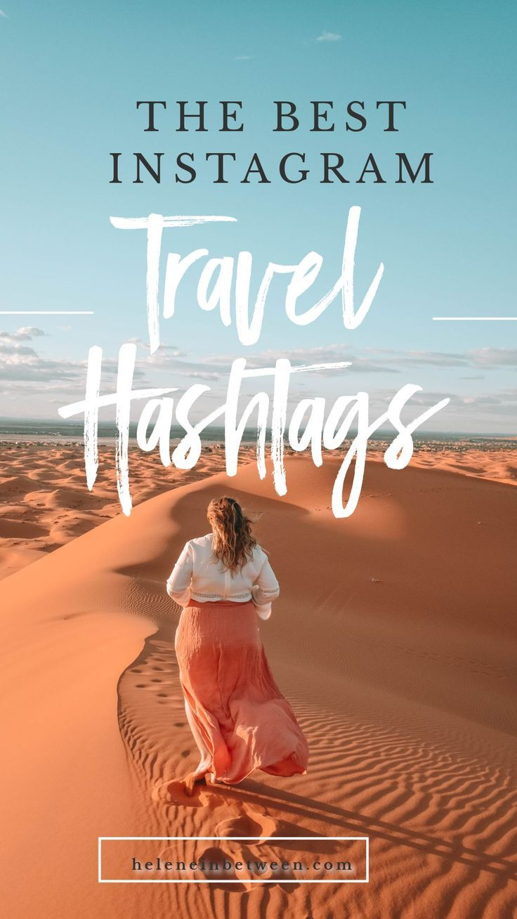 Best Travel Hashtags For Instagram Best Travel Hashtags Travel Hashtags Travel Hashtags Instagram