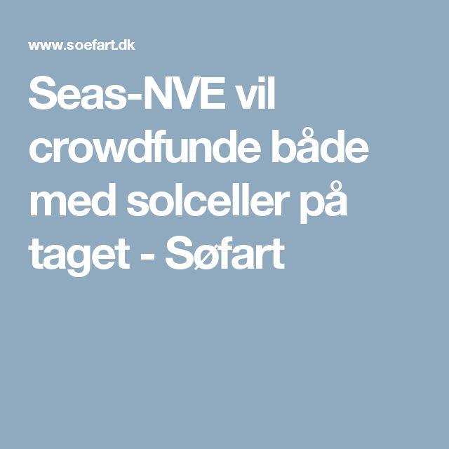 Seas-NVE vil crowdfunde både med solceller på taget - Søfart