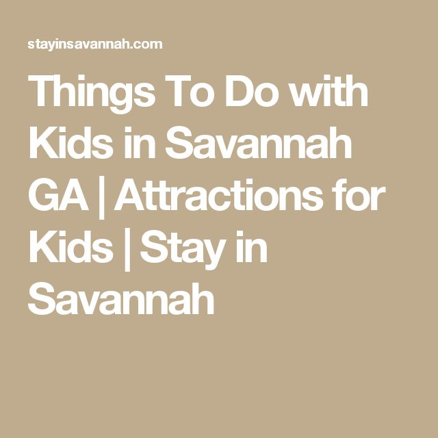 Things To Do with Kids in Savannah GA | Attractions for Kids | Stay in Savannah