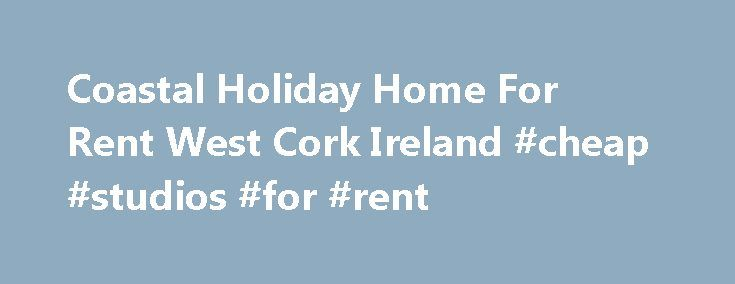 Coastal Holiday Home For Rent West Cork Ireland #cheap #studios #for #rent http://apartment.remmont.com/coastal-holiday-home-for-rent-west-cork-ireland-cheap-studios-for-rent/  #single family home for rent # INTRODUCTION This house above Dooneen Pier on 7 acres of rough pasture on the Sheep's Head peninsula is 30km(16miles) west of Bantry and a 5-minute drive west from the village of Kilcrohane. The south and west facing windows take in a 180o panorama extending way beyond upstream towards…