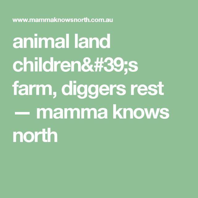 animal land children's farm, diggers rest — mamma knows north