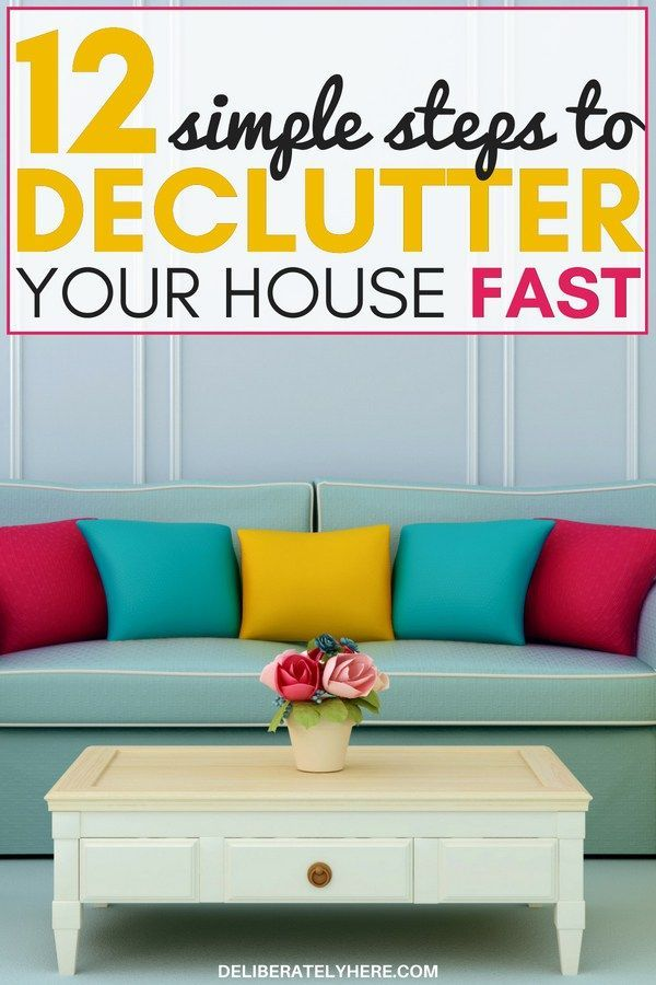 How To Declutter Your House Fast In 12 Easy Steps Declutter Your