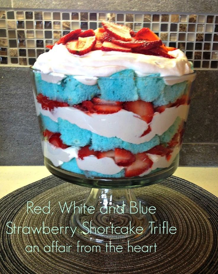 Red, White and Blue Strawberry Shortcake Trife. Tint the angel food cake as you whip it and layer with whipped cream and strawberries.