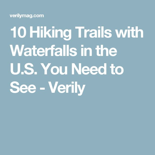10 Hiking Trails with Waterfalls in the U.S. You Need to See - Verily