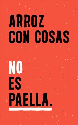 Arroz con cosas NO es paella. By Esteso (www.iamesteso.com)