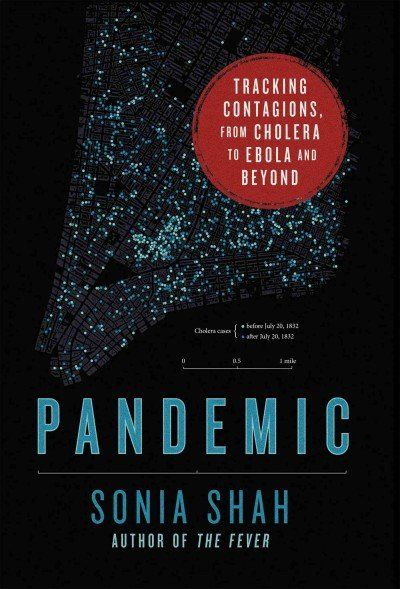 Pandemic by Sonia Shah Category: A book published in 2016 READ